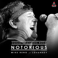 "A Double Decade Of Hits ""Notorious"" Ft. Mike Reno of Loveboy — The Voices of Classic Rock, Mike Reno"
