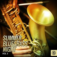 Summer Bluegrass Night, Vol. 3 — сборник