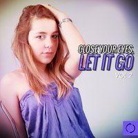 Close Your Eyes Let It Go Vol.2 — сборник