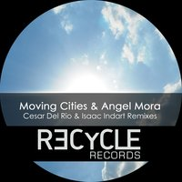 Remixes — Moving Cities, Angel Mora