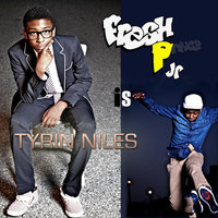 Tyrin Niles is Fresh P Jr — Fresh P
