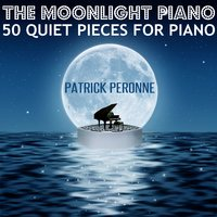 The Moonlight Piano - 50 Quiet Pieces for Piano — Patrick Péronne