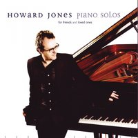 Piano Solos for Friends and Loved Ones — Howard Jones