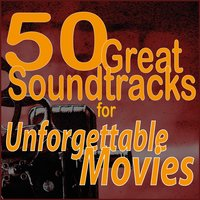 50 Great Soundtracks for Unforgettable Movies — сборник