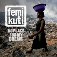 No Place for My Dream — Femi Kuti