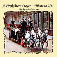 A Fireman's Prayer, Tribute to 9/11 — Ronnie Peterson