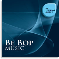 Be Bop Music - The Listening Library — сборник