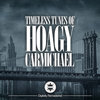 Timeless Melodies Of Hoagy Carmichael — сборник