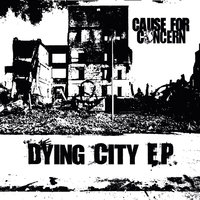 Dying City — Cause For Concern