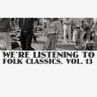 We're Listening to Folk Classics, Vol. 13 — сборник