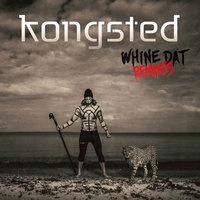 Whine Dat — Kongsted