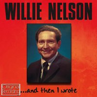 ... And Then I Wrote — Willie Nelson