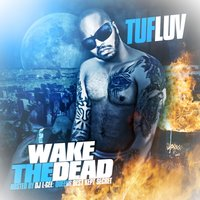 Wake The Dead — Tufluv