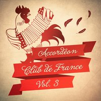Accordéon Club de France, Vol. 3 — French Café Accordion Music