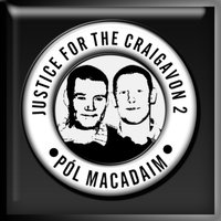 Justice for the Craigavon Two — Pól Mac Adaim