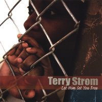 Let Him Set You Free — Terry Strom