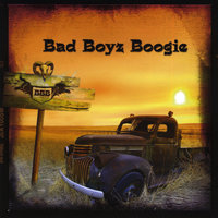 Bad Boyz Boogie — Bad Boyz Boogie