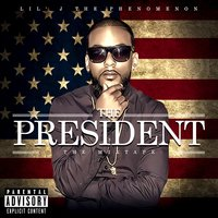 The President Mixtape — Lil' j the Phenomenon