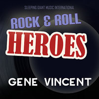 Rock 'n' Roll Heroes ... Gene Vincent — Gene Vincent & the Blue Caps