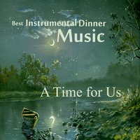 Best Instrumental Dinner Music: A Time for Us — The O'Neill Brothers Group