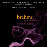 Brahms: Symphony No. 1 in C Minor, Haydn Variations — Иоганнес Брамс, Royal Philharmonic Orchestra, James Judd
