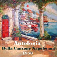 The Italian Song / Antologia Della Canzone Napoletana (Neapolitan Song Anthology), Volume 4  [1958] — сборник