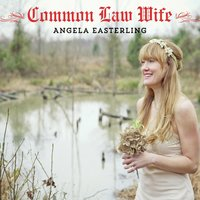 Common Law Wife — Angela Easterling