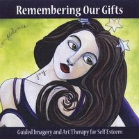 Remembering Our Gifts — Karen Stabley