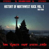 History of Northwest Rock Vol. 1 1959-1968 — Tom Dyer's New Pagan Gods