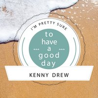 To Have A Good Day — Kenny Drew