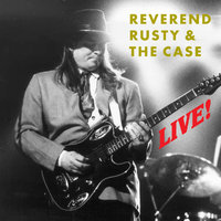 LIVE! — Reverend Rusty & The Case