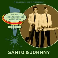 All Time Instrumental Greats — Santo & Johnny