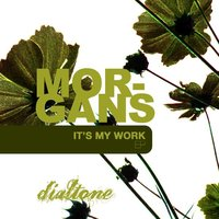 It's My Work EP — Morgans