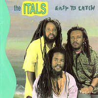 Easy To Catch — The Itals