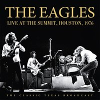 Live at the Summit, Houston, 1976 — Eagles