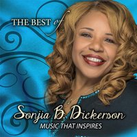 Music That Inspires (The Best of Sonjia B. Dickerson) — Sonjia B. Dickerson