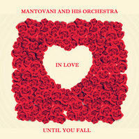 Until You Fall in Love — Mantovani and his Orchestra