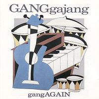 GANGgajang - GangAGAIN