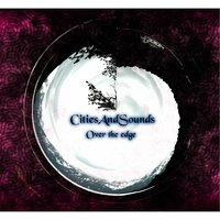 Over the Edge — Citiesandsounds