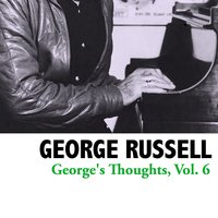 George's Thoughts, Vol. 6 — George Russell