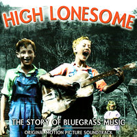 High Lonesome: The Story of Bluegrass Music — сборник
