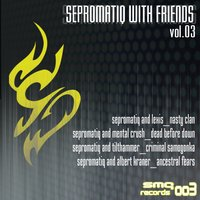 Sepromatiq With Friends, Vol. 3 — Sepromatiq