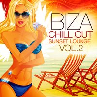 Ibiza Chill Out Sunset Lounge, Vol. 2 — сборник