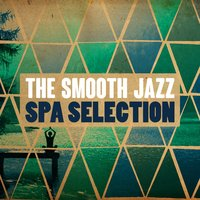 The Smooth Jazz Spa Selection — Yoga Jazz Music, Smooth Jazz Spa, Spa Smooth Jazz Relax Room, Smooth Jazz Spa|Spa Smooth Jazz Relax Room|Yoga Jazz Music
