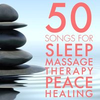 50 Songs for Sleep Massage Therapy Peace Healing — Global Minds