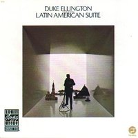 Latin American Suite — Duke Ellington and His Orchestra