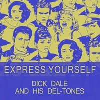 Express Yourself — Dick Dale & His Del-Tones