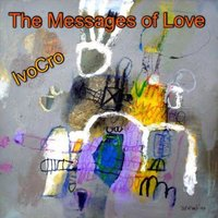 The Messages of Love — IvoCro