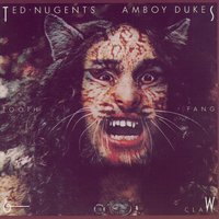 Tooth, Fang & Claw — Ted Nugent's Amboy Dukes