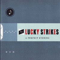 A Perfect Evening — The Lucky Strikes